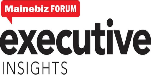 Mainebiz Executive Insights Forum 2019