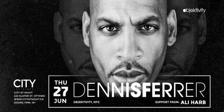 Dennis Ferrer at City At Night tickets