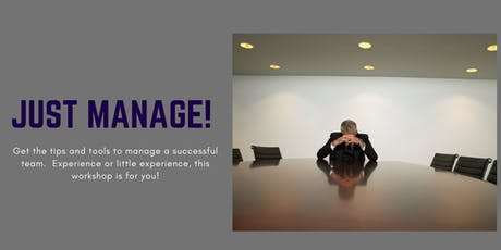 JUST MANAGE! Learn Important Tips & Tools to Being a Successful Manager tickets