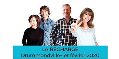 DRUMMONDVILLE - LA RECHARGE  billets