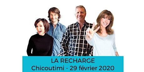 CHICOUTIMI - LA RECHARGE  billets