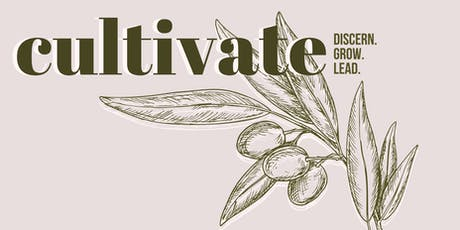 CULTIVATE: Discern. Grow. Lead.  tickets
