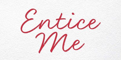 Entice Me | Day Party & Pop Up Shop | May 25