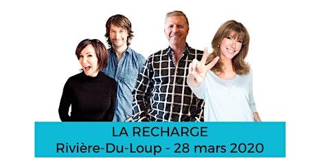 RIVIÈRE-DU-LOUP - LA RECHARGE  billets
