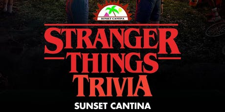 Stranger Things Trivia at Sunset Cantina tickets