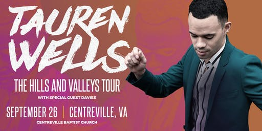 Tauren Wells | The Hills and Valleys Tour | Centreville, VA