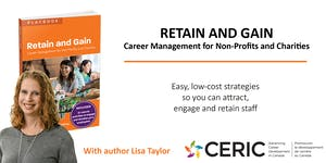 Retain and Gain: Career Management for Non-Profits and...