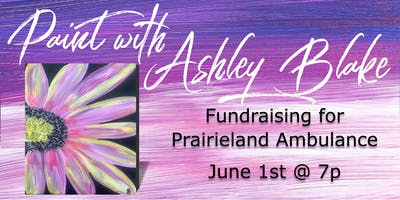 Fundraising Paint with Ashley Blake for Prairieland Ambulance