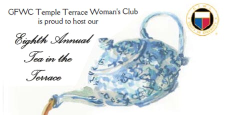 """Tea in the Terrace"" hosted by GFWC Temple Terrace Woman's Club tickets"