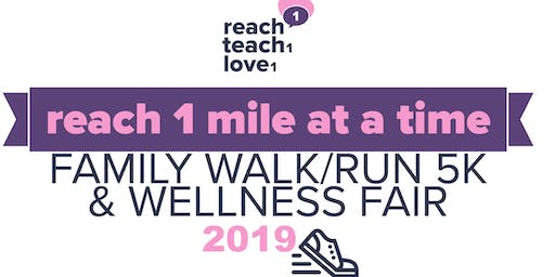 Reach 1 Mile at a Time Family Walk/Run 5K and Wellness Fair