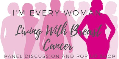 I'm Every Women: Living With Breast Cancer