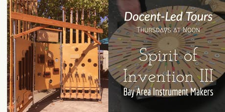Docent-led Tour of Spirit of Invention III (Bay Area Instrument Makers) tickets