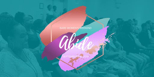 2019 BARE Women's Weekend: Abide