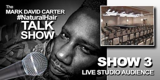 MARK DAVID CARTER #NaturalHair TALK SHOW 3 - EMBRACING NATURAL HAIR+BEAUTY