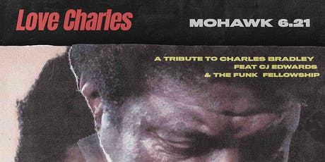 Love Charles: A Tribute to Charles Bradley @ Mohawk tickets