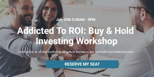Addicted To ROI: Buy & Hold Investing Workshop