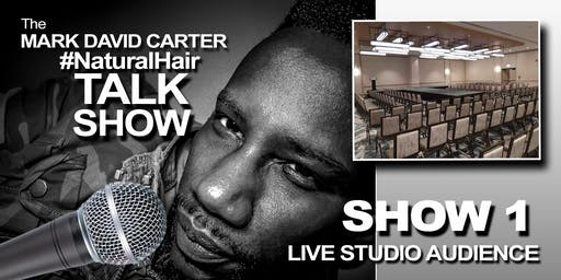 MARK DAVID CARTER #NaturalHair TALK SHOW 1 - NATURAL HAIR IN SOCIETY