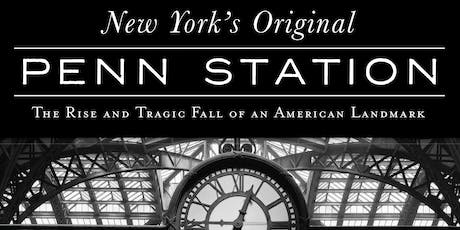 New York's Penn Station: The Rise and Fall of an American Landmark - A Book Talk tickets