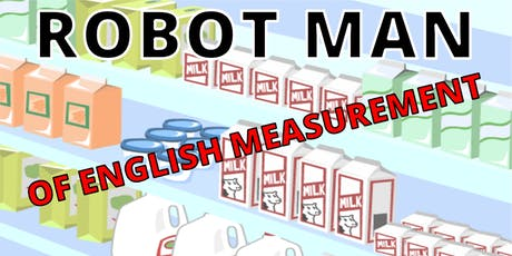 Robot Man of English Measurement tickets