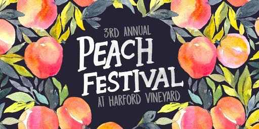 Harford Vineyard's 3rd Annual Peach Festival