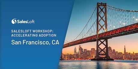 San Francisco SalesLoft Workshop: Accelerating Adoption tickets