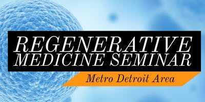 FREE Regenerative Medicine & Stem Cell for Pain Relief Dinner Seminar - Metro Detroit Area / Shelby Township