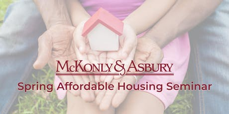 McKonly & Asbury's Spring Affordable Housing Seminar tickets