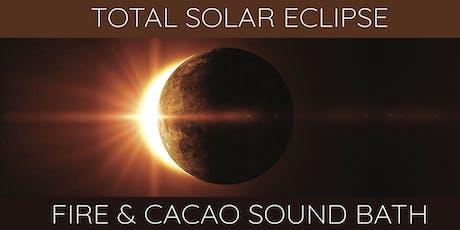Solar Eclipse ~ Cacao & Fire Ceremony Sound Bath tickets