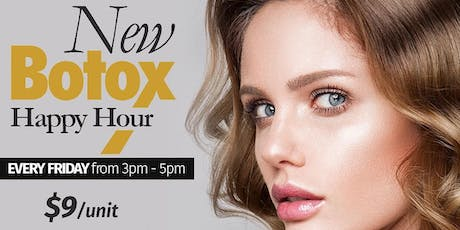 Botox Happy Hour: EVERY Friday 3-5pm (Botox $9/unit) tickets