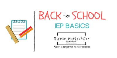 Back to School IEP Basics with Nicole Schlechter Advocacy