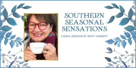 Buffy Hargett, Floral Designer - Southern Seasonal Sensations tickets