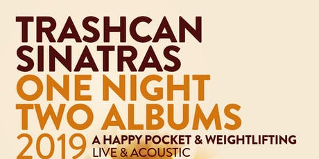 Trashcan Sinatras: One Night, Two Albums tickets
