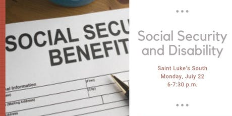 SOCIAL SECURITY DISABILITY-SAINT LUKE'S SOUTH tickets