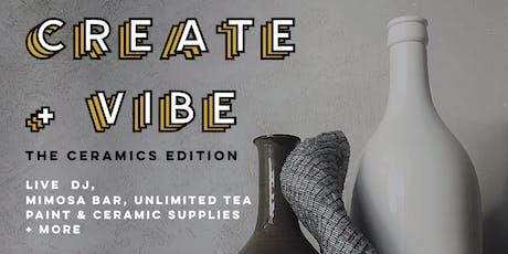 Create + Vibe : The Ceramics Edition tickets