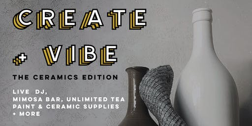 Create + Vibe : The Ceramics Edition