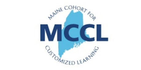 2019 Maine Cohort for Customized Learning Summer Summit July 31 & August 1 tickets