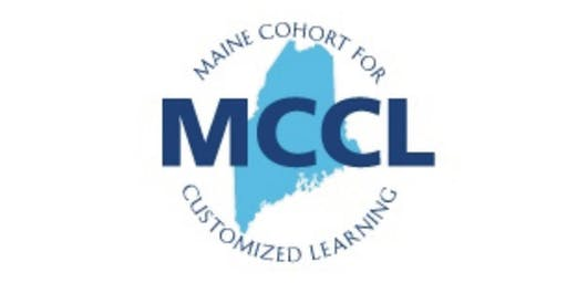 2019 Maine Cohort for Customized Learning Summer Summit July 31 & August 1