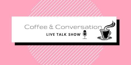 Coffee & Conversation Live Talk Show tickets