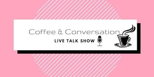 Coffee & Conversation Live Talk Show