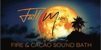 Full Sturgeon Moon ~ Cacao & Fire Ceremony Sound Bath