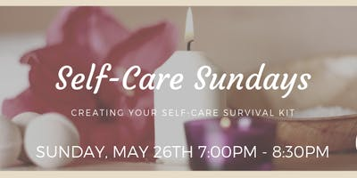 Self-Care Sundays: Creating Your Self-Care Survival Kit