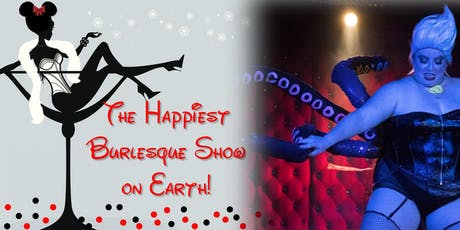 The Happiest Burlesque Show On Earth! tickets