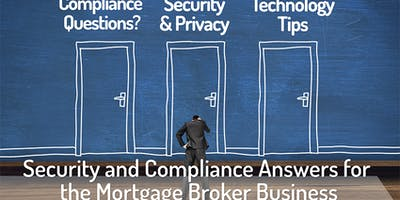 Security and Compliance Answers for  the Mortgage Broker Business