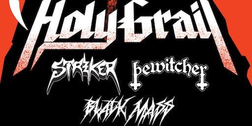Holy Grail, Striker, Bewitcher, Black Mass