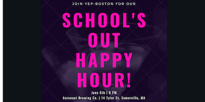 School's Out Happy Hour!