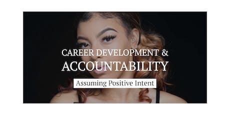 Assuming Positive Intent - Career Development & Accountability tickets