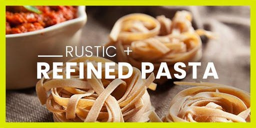 Rustic + Refined Pasta Making Class