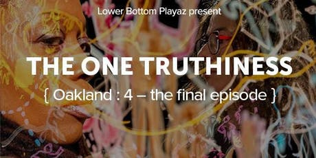 The One Truthiness { Oakland : 4 - the final episode} tickets