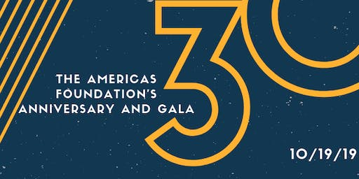 The Americas Foundation 30th Anniversary Dinner and Gala