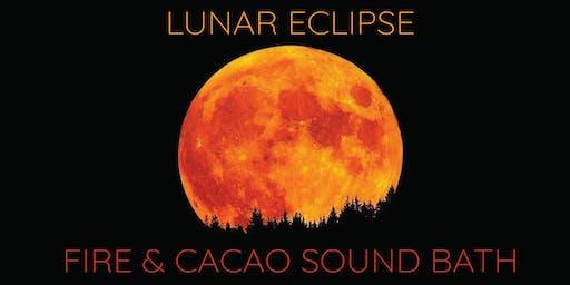 Lunar Eclipse ~ Cacao & Fire Ceremony Sound Bath